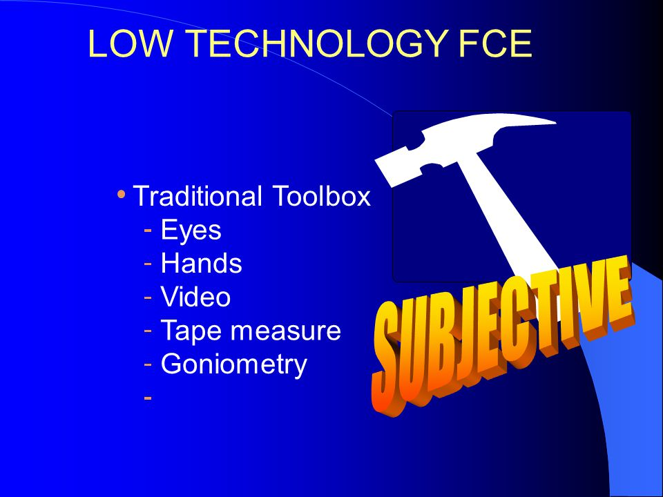 LOW TECHNOLOGY FCE SUBJECTIVE Traditional Toolbox Eyes Hands Video
