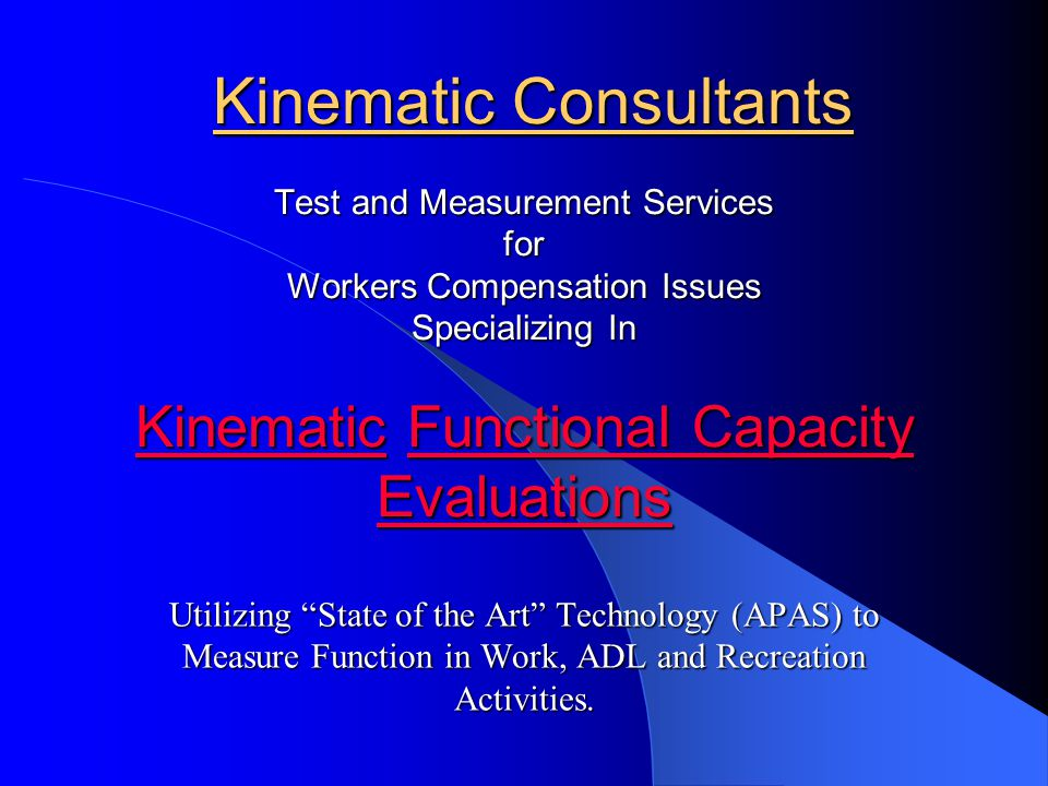 Kinematic Consultants Test and Measurement Services for Workers Compensation Issues Specializing In Kinematic Functional Capacity Evaluations