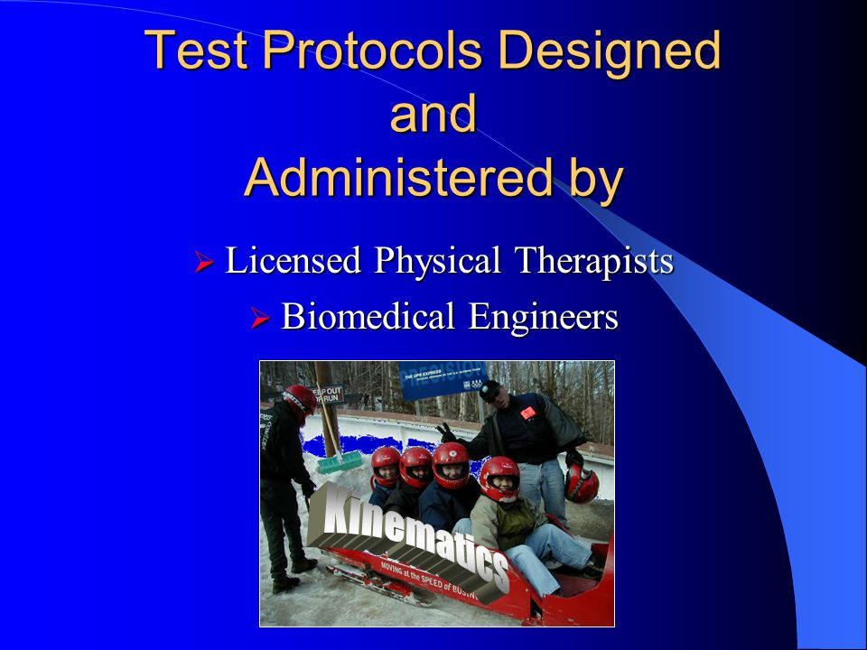 Test Protocols Designed and Administered by