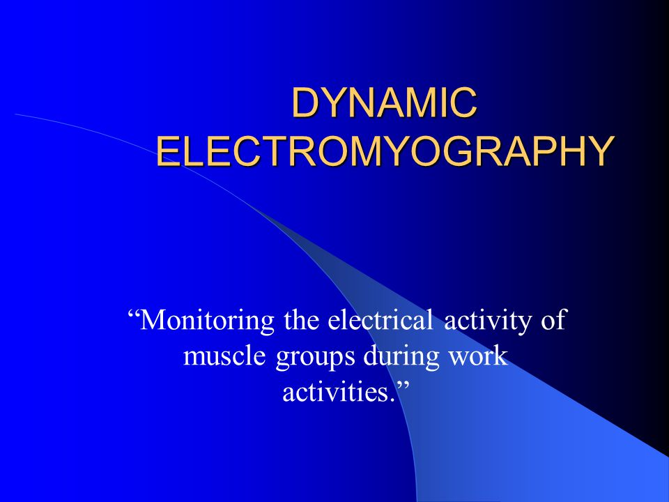 DYNAMIC ELECTROMYOGRAPHY