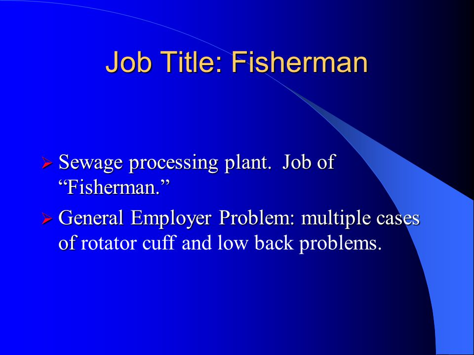 Job Title: Fisherman Sewage processing plant. Job of Fisherman.