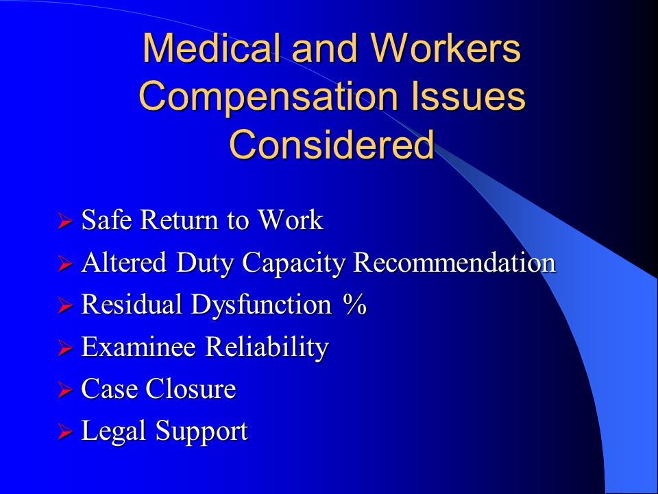 Medical and Workers Compensation Issues Considered