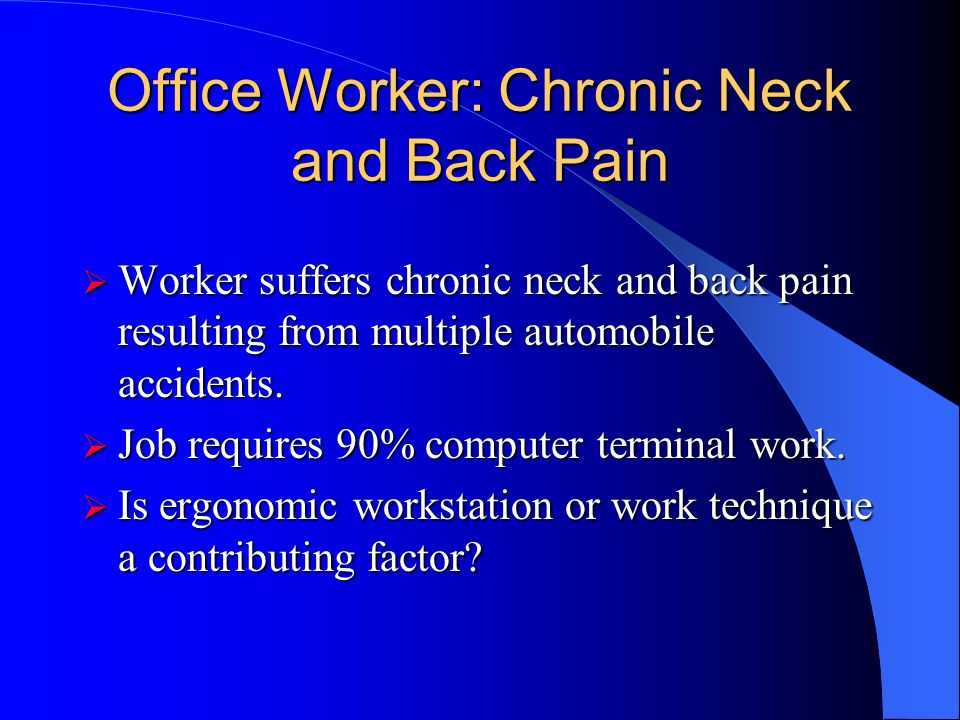 Office Worker: Chronic Neck and Back Pain