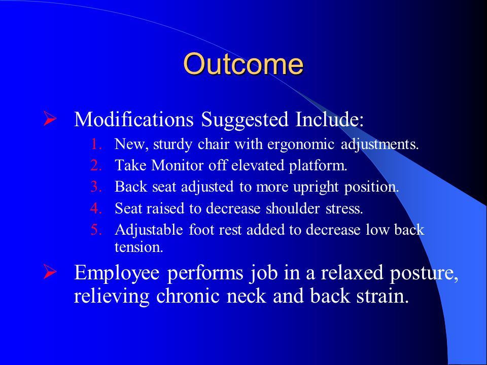 Outcome Modifications Suggested Include: