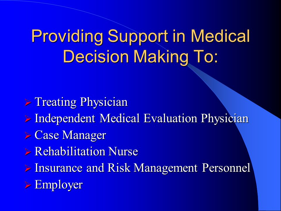 Providing Support in Medical Decision Making To: