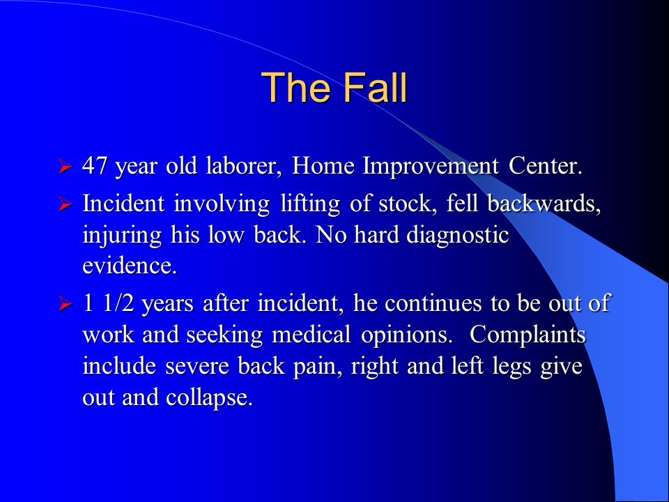 The Fall 47 year old laborer, Home Improvement Center.