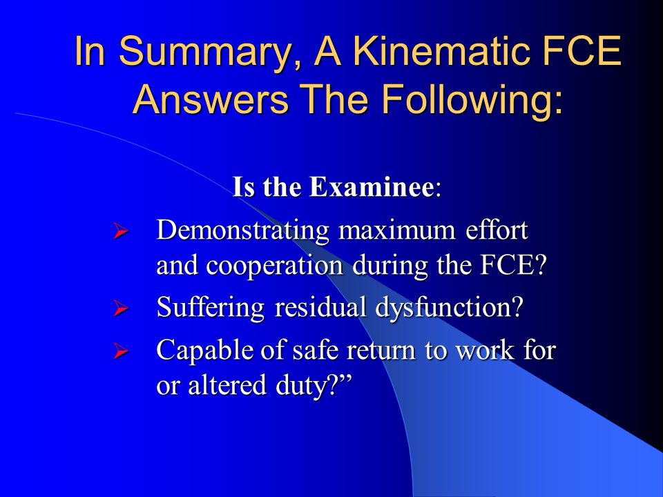 In Summary, A Kinematic FCE Answers The Following: