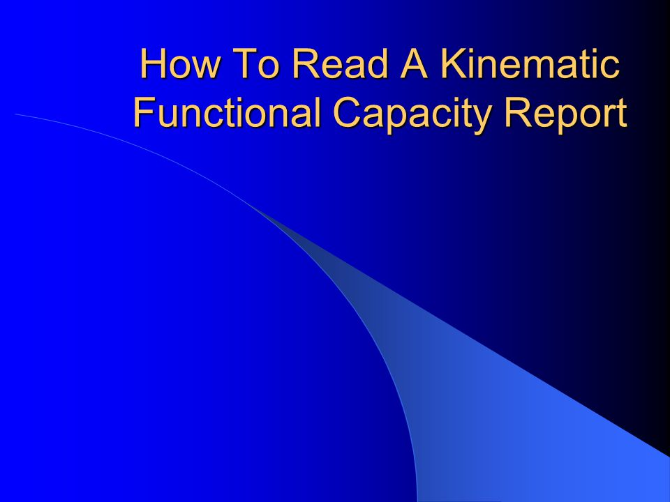 How To Read A Kinematic Functional Capacity Report