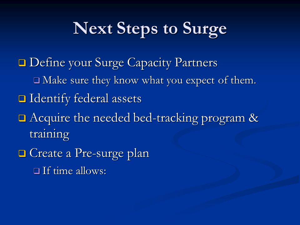 Next Steps to Surge Define your Surge Capacity Partners