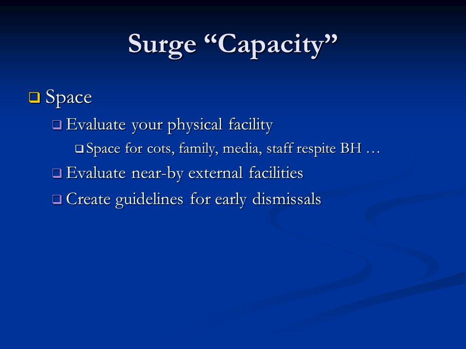 Surge Capacity Space Evaluate your physical facility