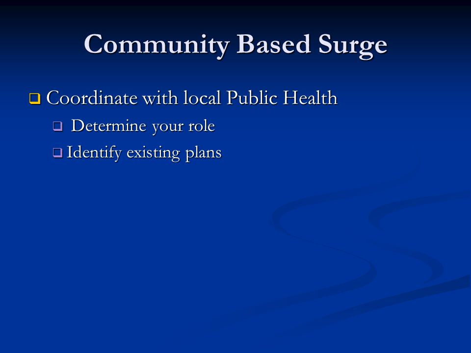 Community Based Surge Coordinate with local Public Health