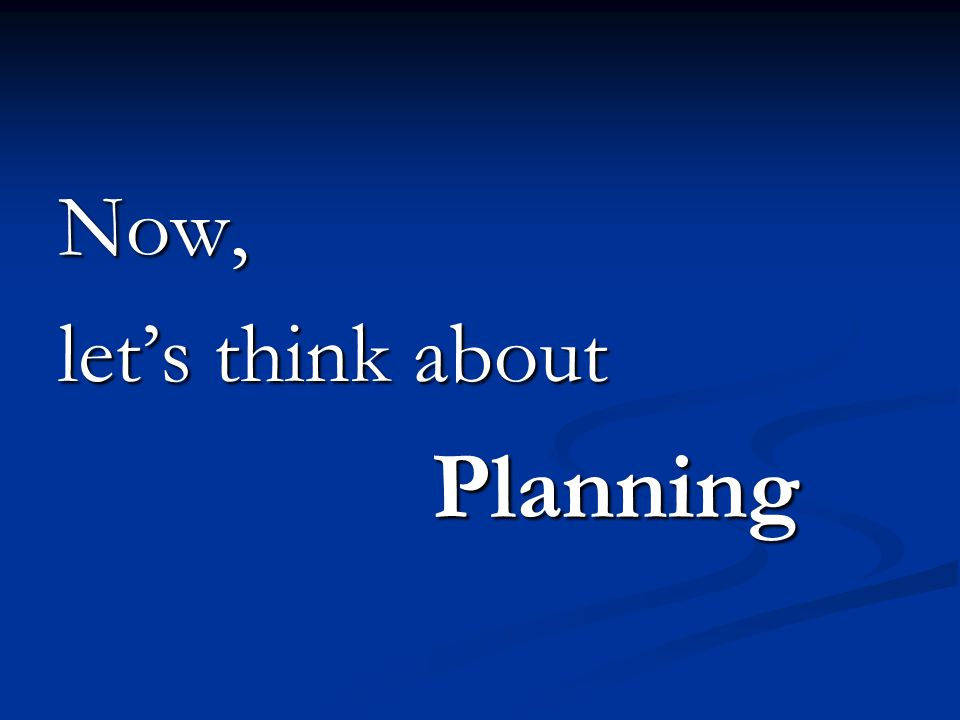 Now, let's think about Planning