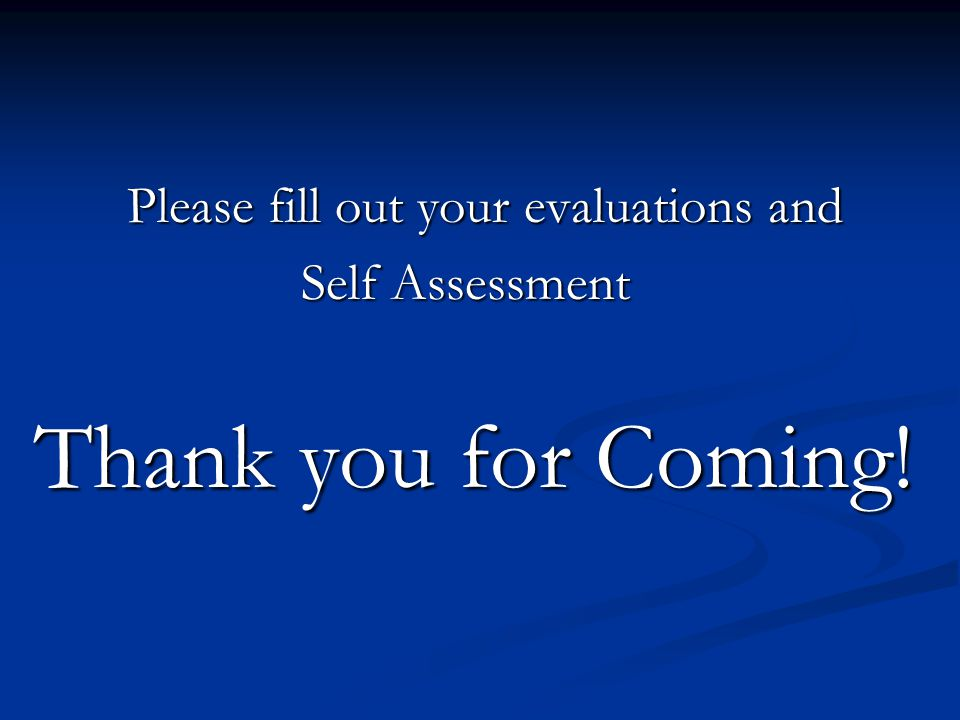 Thank you for Coming! Please fill out your evaluations and