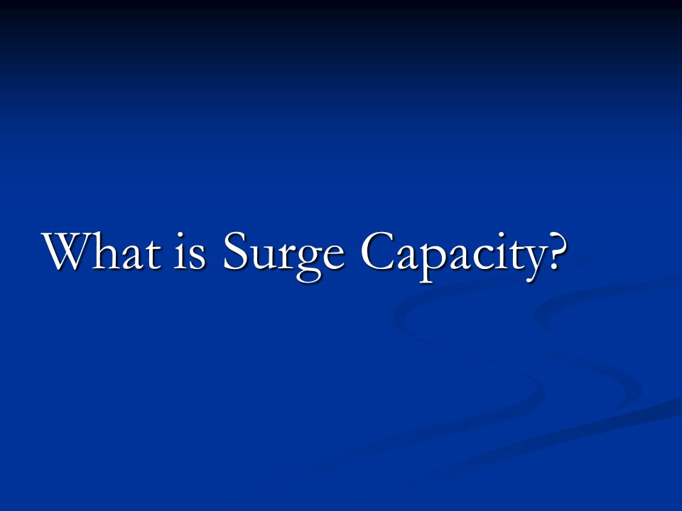 What is Surge Capacity