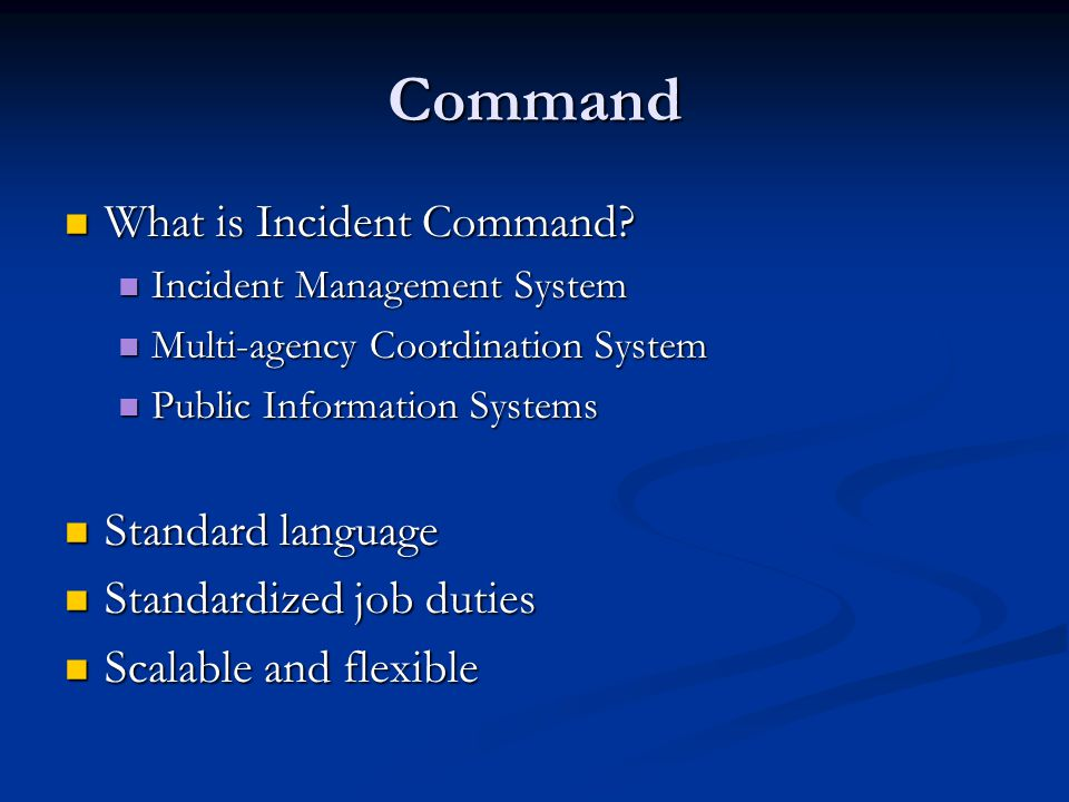 Command What is Incident Command Standard language