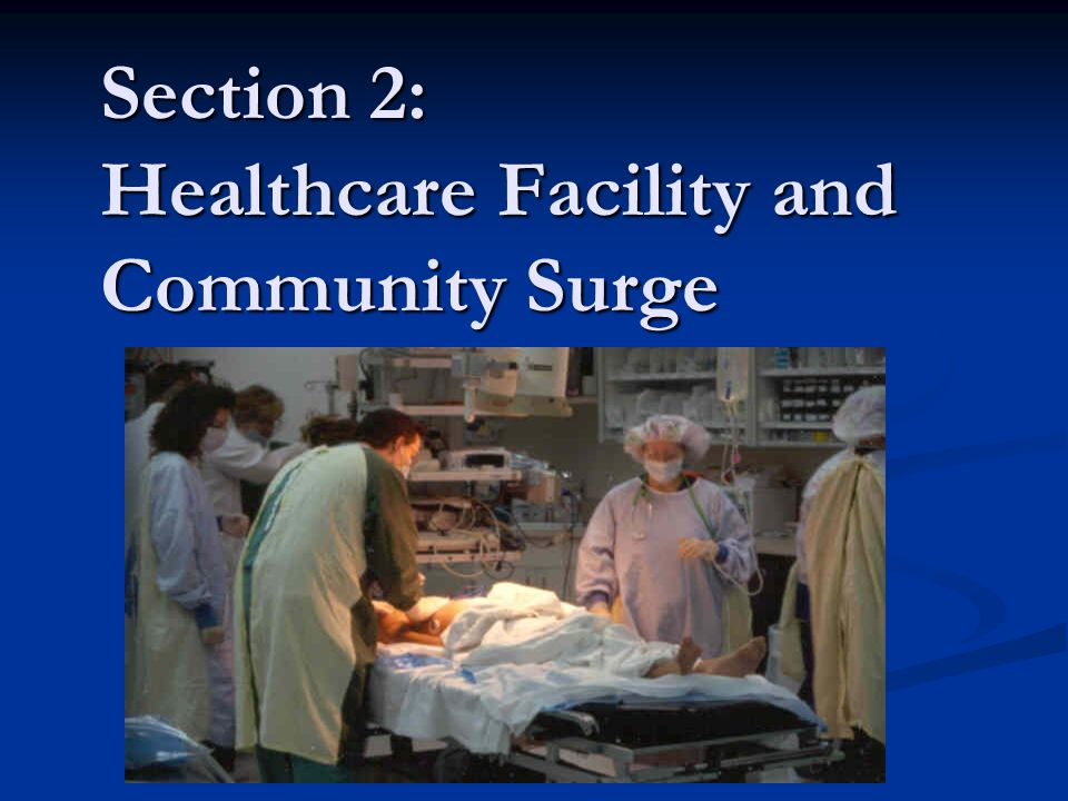 Section 2: Healthcare Facility and Community Surge