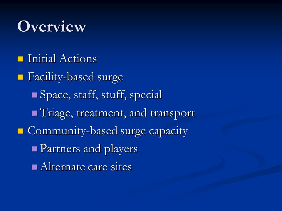 Overview Initial Actions Facility-based surge