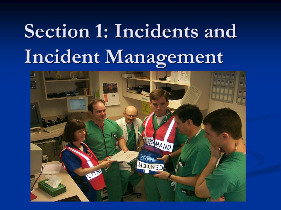 Section 1: Incidents and Incident Management
