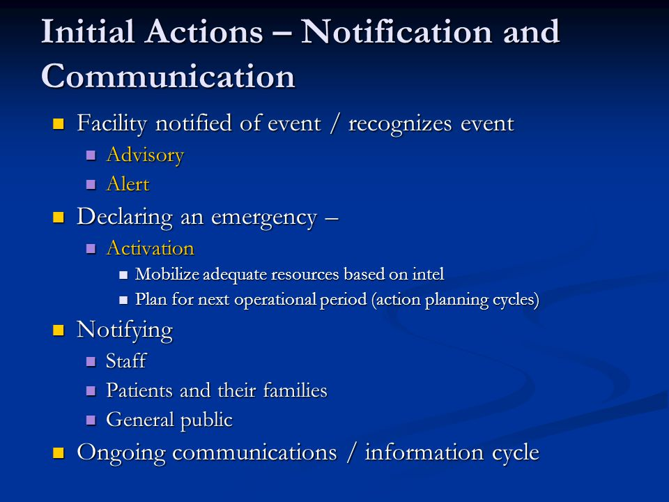 Initial Actions – Notification and Communication