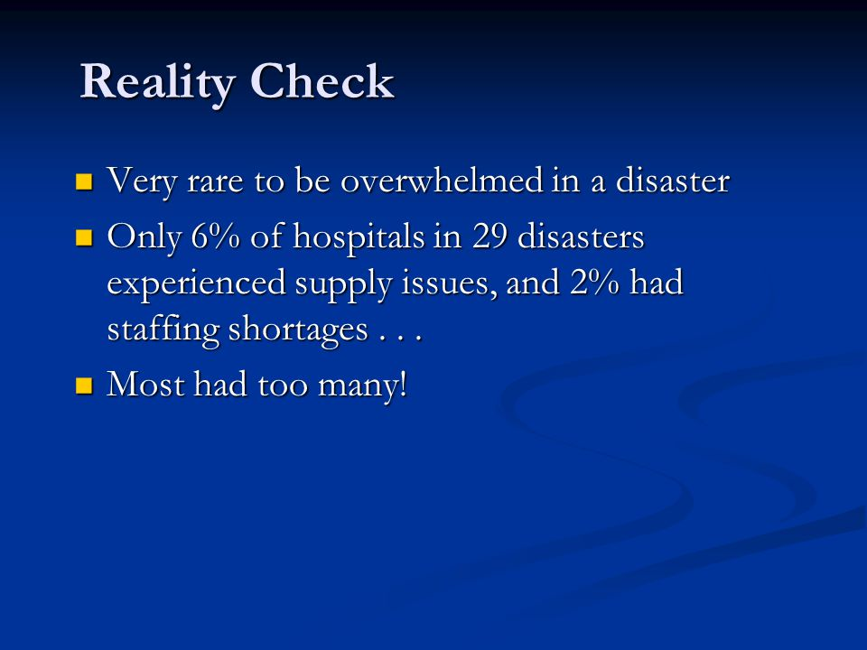 Reality Check Very rare to be overwhelmed in a disaster