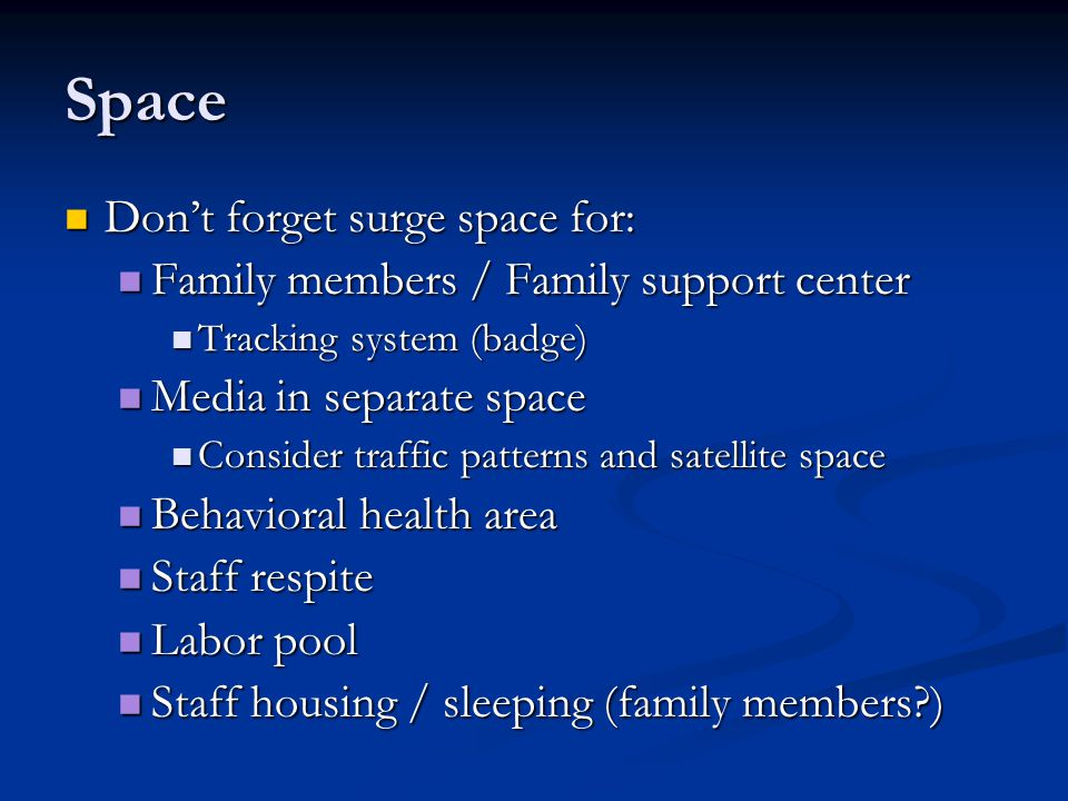 Space Don't forget surge space for: