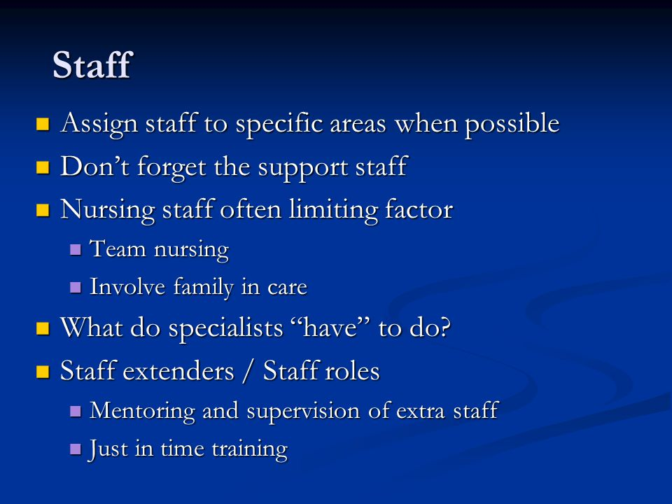 Staff Assign staff to specific areas when possible
