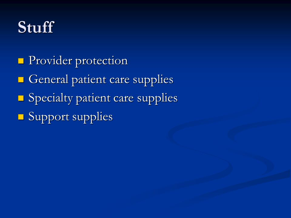 Stuff Provider protection General patient care supplies