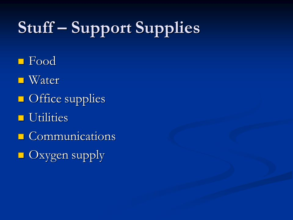 Stuff – Support Supplies
