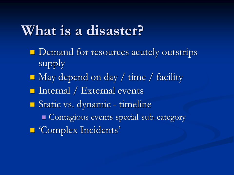What is a disaster Demand for resources acutely outstrips supply