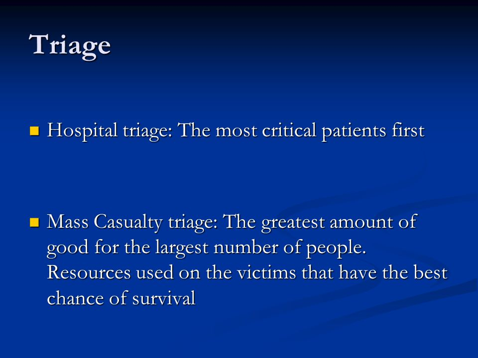Triage Hospital triage: The most critical patients first