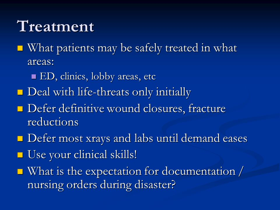 Treatment What patients may be safely treated in what areas: