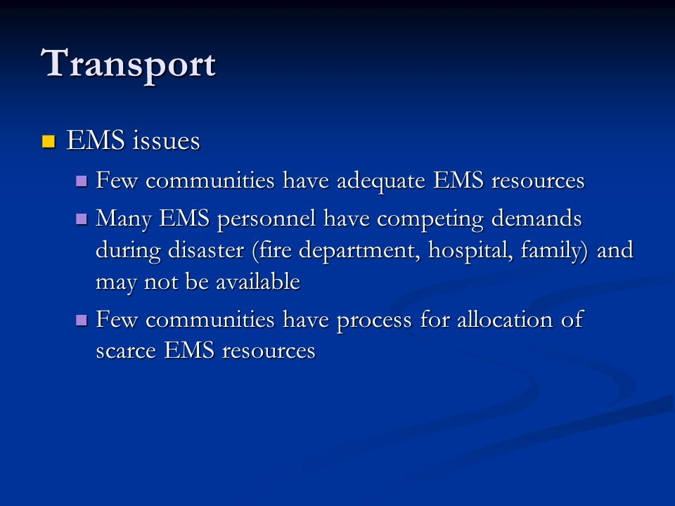 Transport EMS issues Few communities have adequate EMS resources
