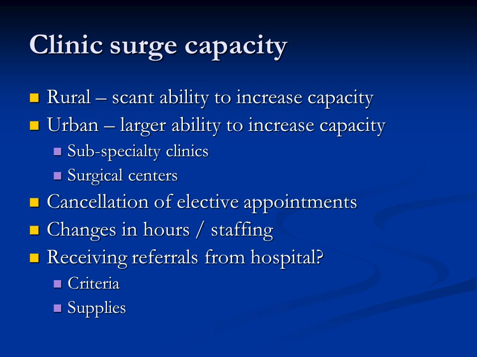 Clinic surge capacity Rural – scant ability to increase capacity