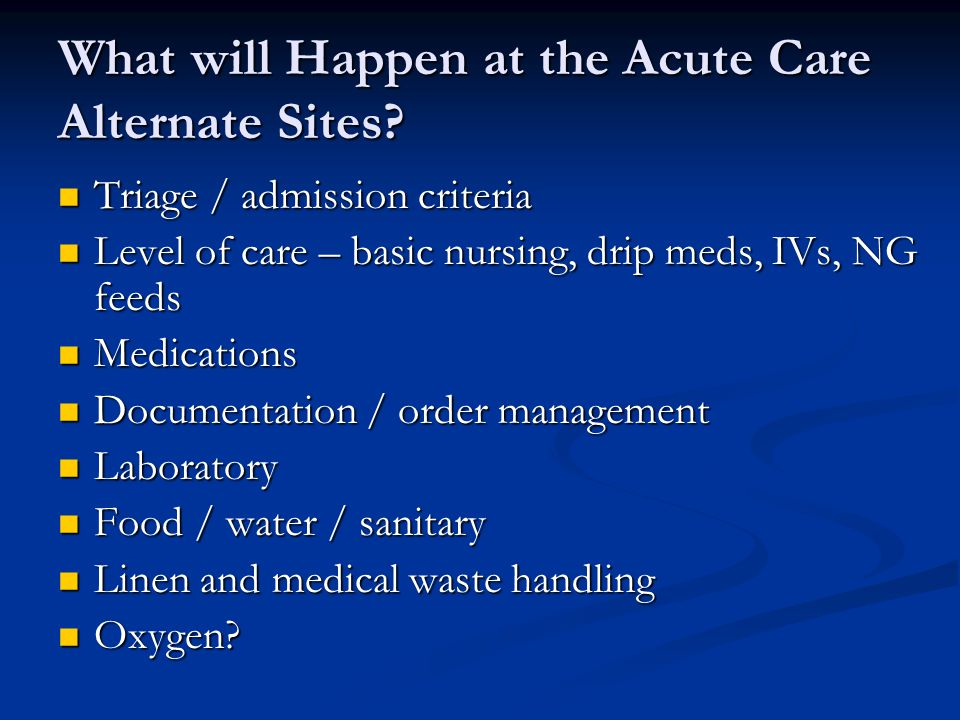What will Happen at the Acute Care Alternate Sites