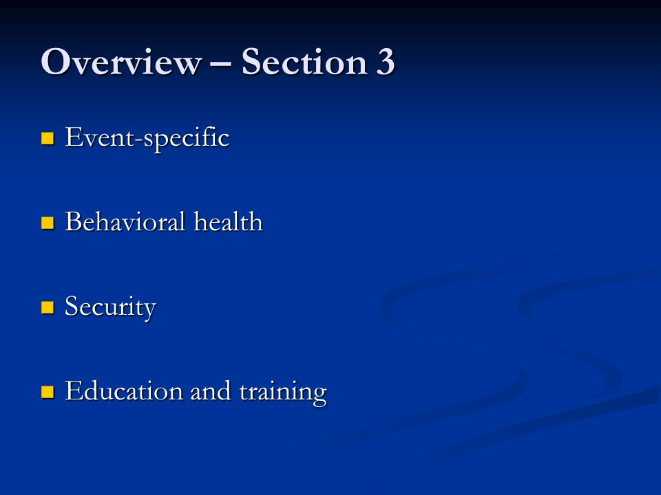 Overview – Section 3 Event-specific Behavioral health Security