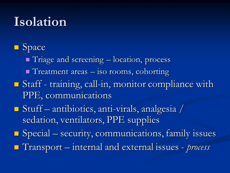 Isolation Space. Triage and screening – location, process. Treatment areas – iso rooms, cohorting.