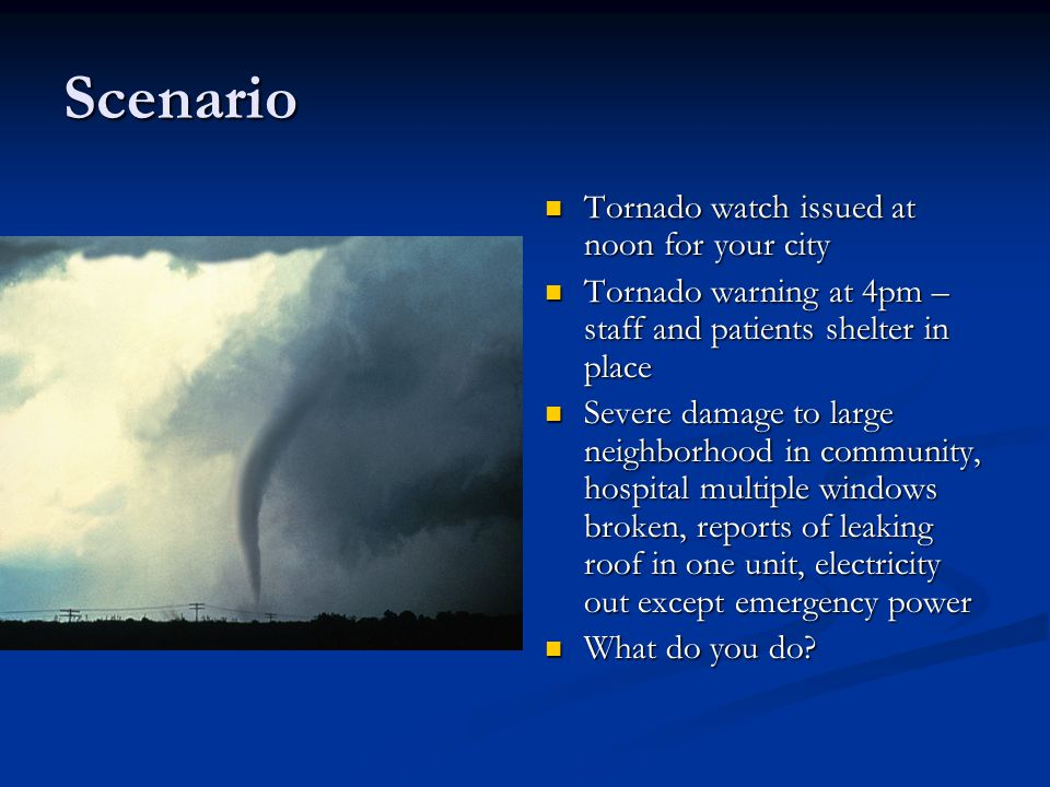 Scenario Tornado watch issued at noon for your city
