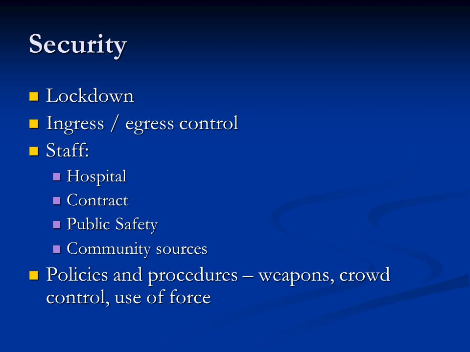 Security Lockdown Ingress / egress control Staff: