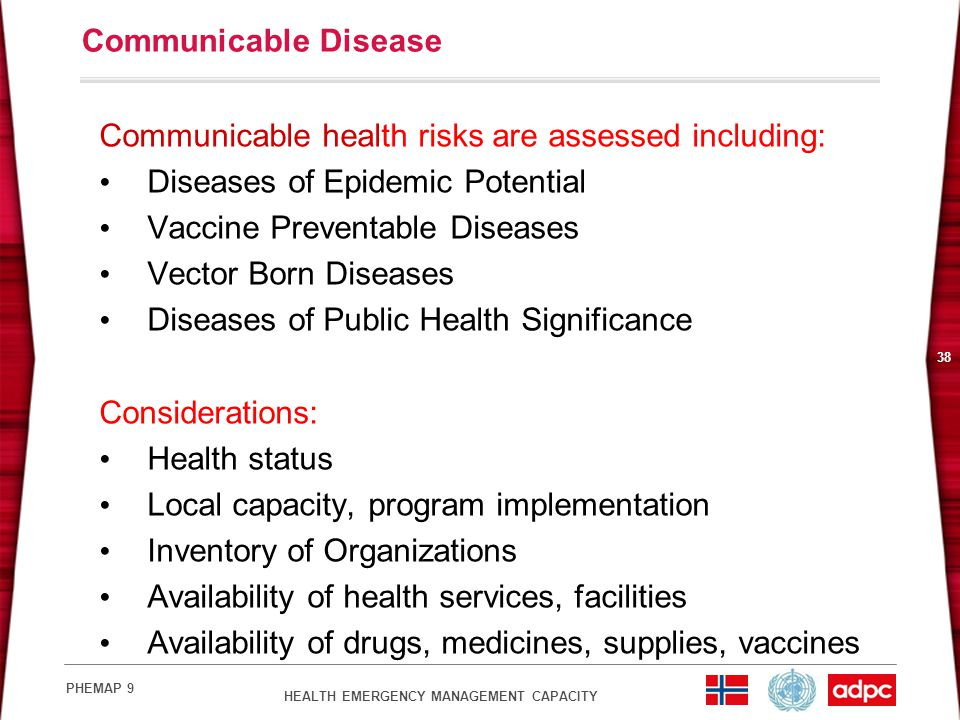 Communicable Disease Communicable health risks are assessed including: Diseases of Epidemic Potential.