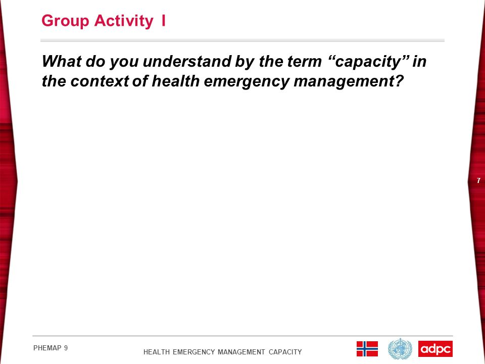 Group Activity I What do you understand by the term capacity in the context of health emergency management