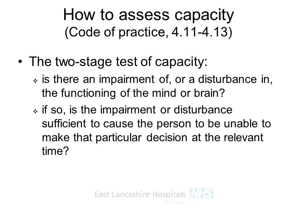 How to assess capacity (Code of practice, )