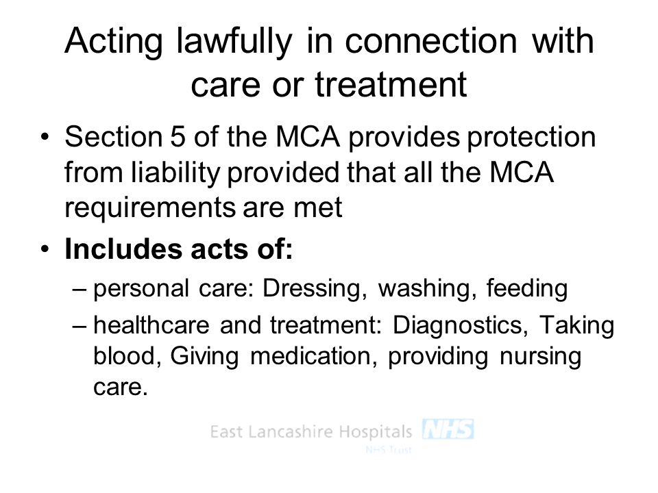 Acting lawfully in connection with care or treatment