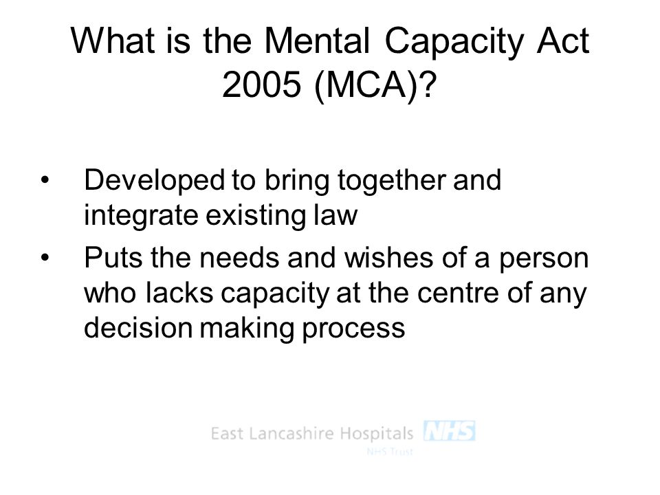 What is the Mental Capacity Act 2005 (MCA)
