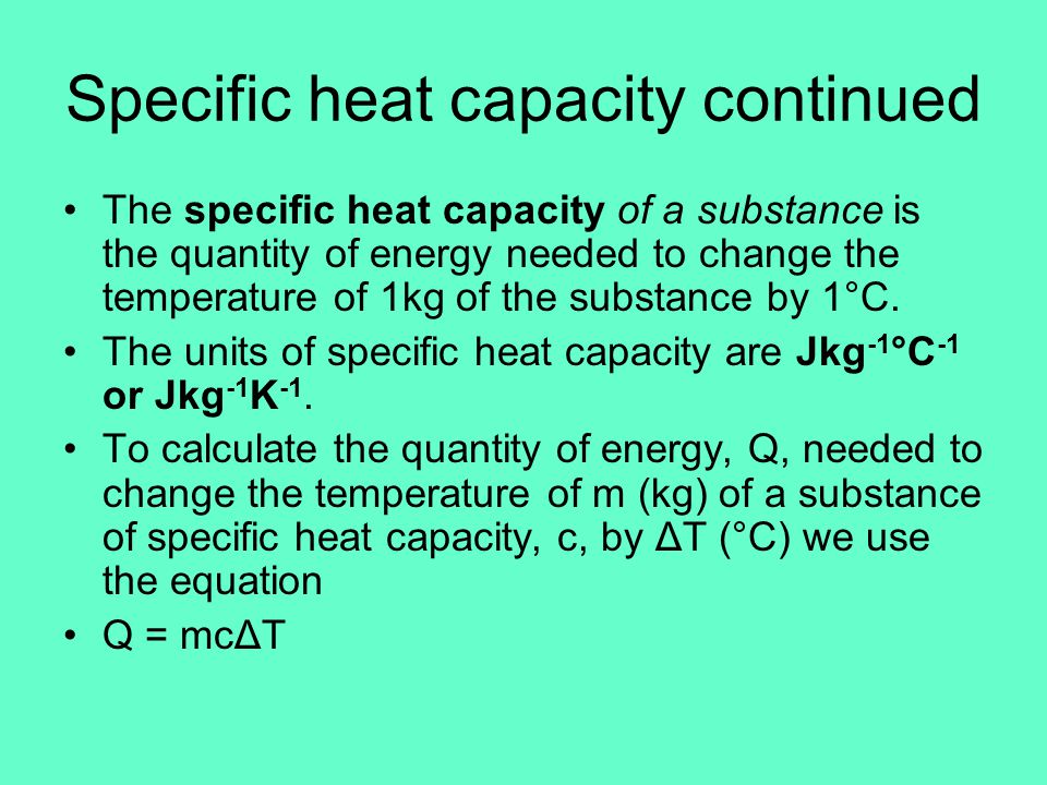 Specific heat capacity continued