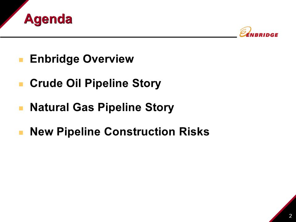 Agenda Enbridge Overview Crude Oil Pipeline Story
