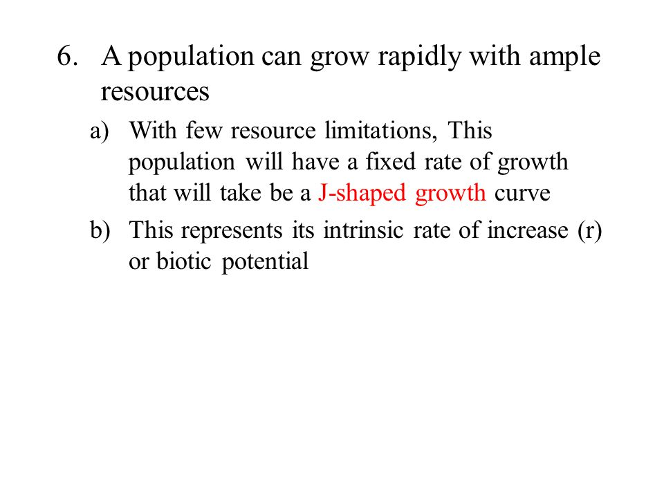 A population can grow rapidly with ample resources