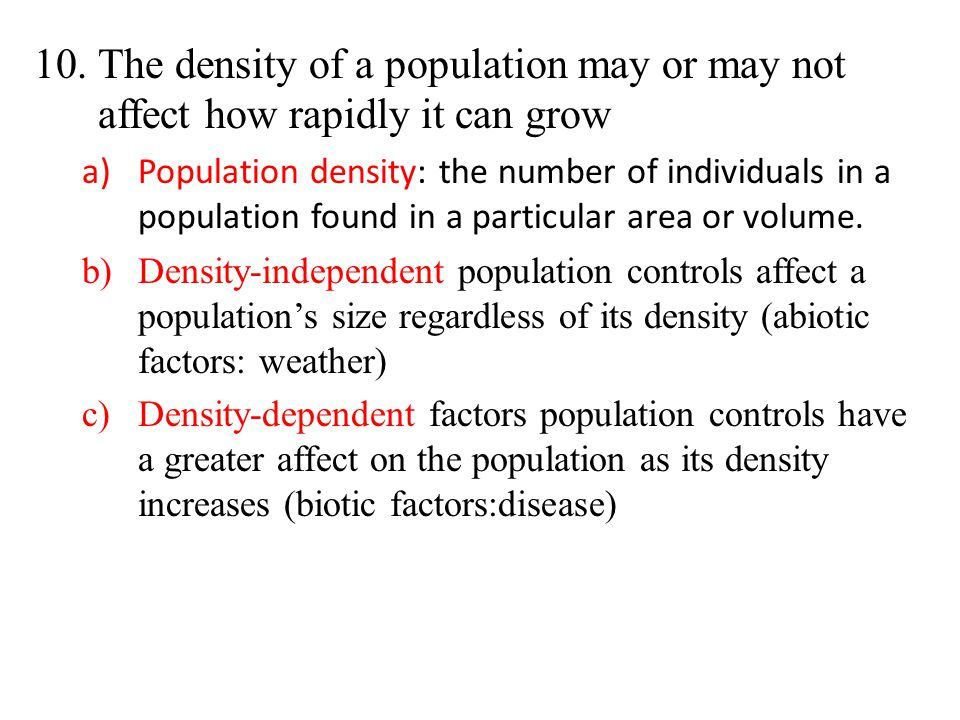 The density of a population may or may not affect how rapidly it can grow