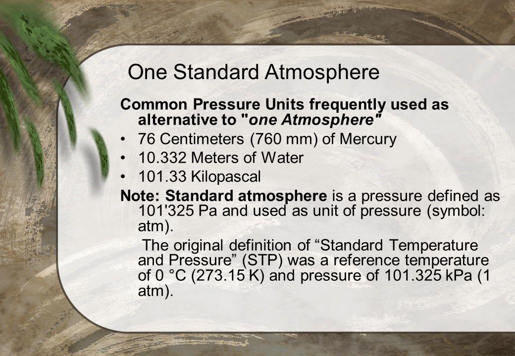 One Standard Atmosphere