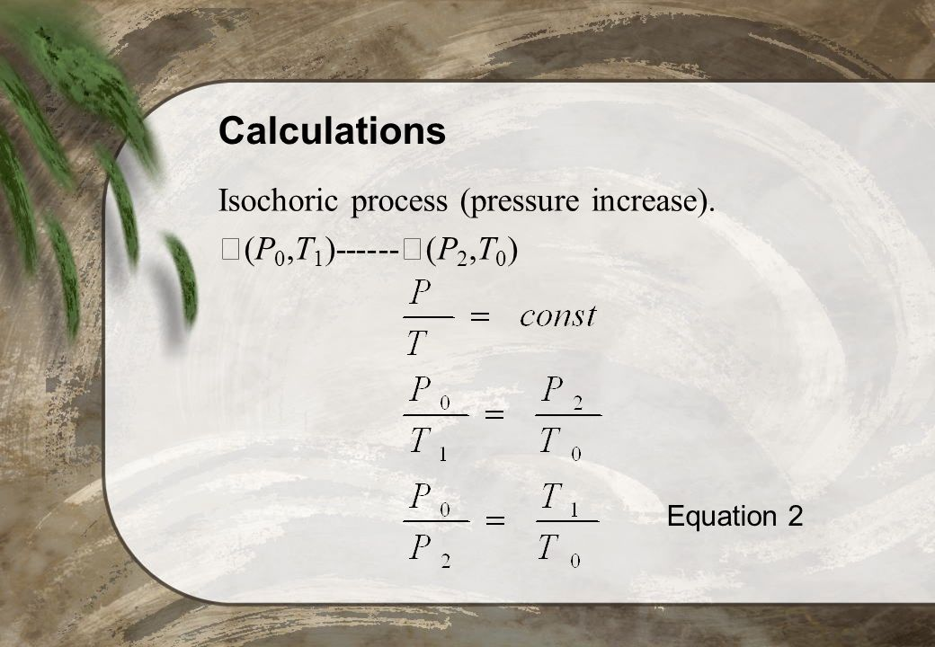 Calculations Isochoric process (pressure increase).