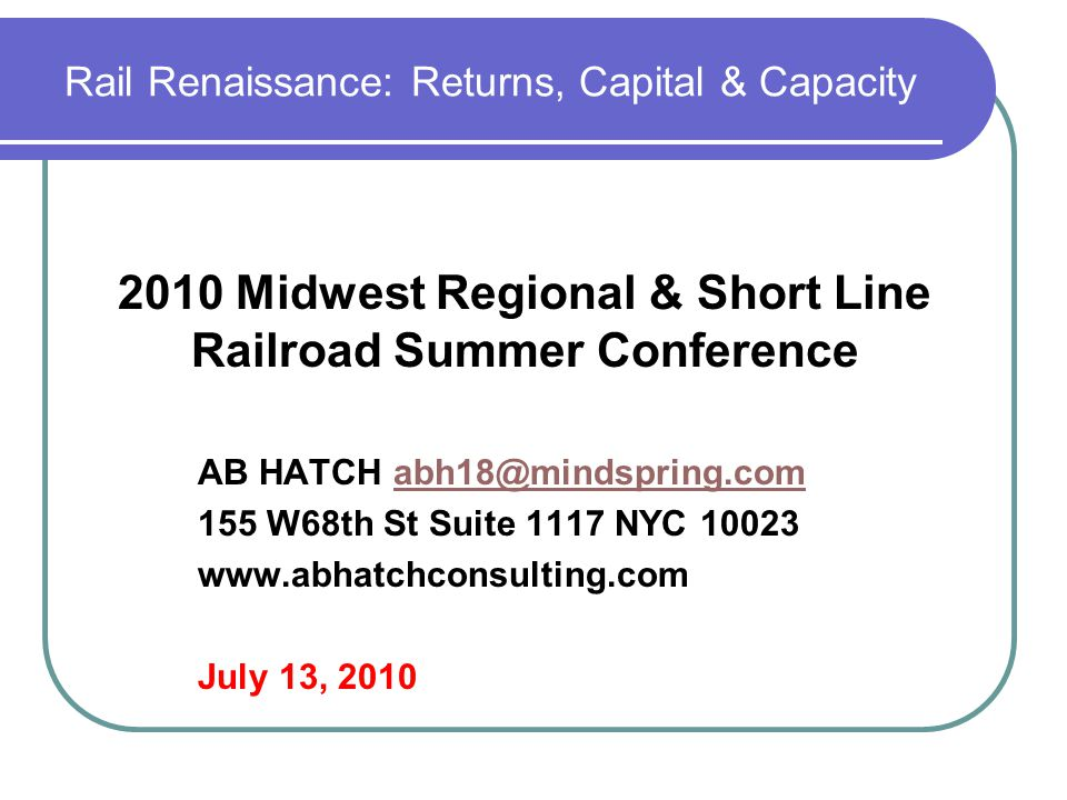 Rail Renaissance: Returns, Capital & Capacity